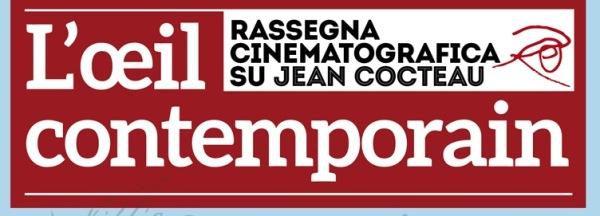 L'oeil contemporain: rassegna cinematografica su Jean Cocteau.